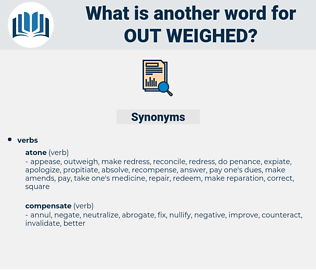 out weighed, synonym out weighed, another word for out weighed, words like out weighed, thesaurus out weighed