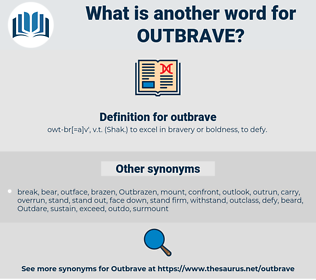 outbrave, synonym outbrave, another word for outbrave, words like outbrave, thesaurus outbrave
