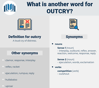 outcry, synonym outcry, another word for outcry, words like outcry, thesaurus outcry