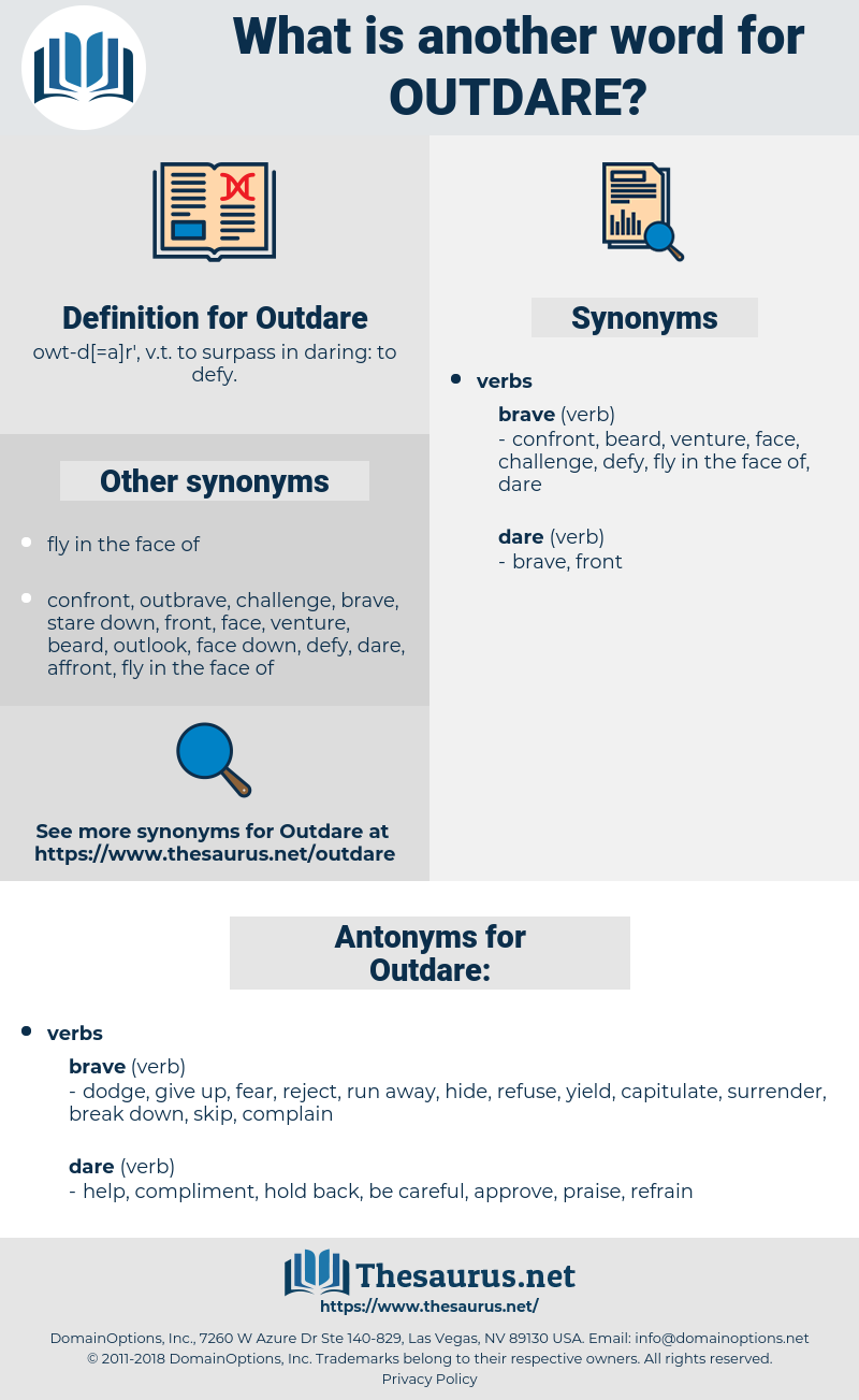 Outdare, synonym Outdare, another word for Outdare, words like Outdare, thesaurus Outdare