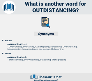 outdistancing, synonym outdistancing, another word for outdistancing, words like outdistancing, thesaurus outdistancing