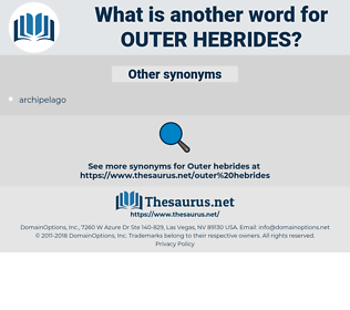 Outer Hebrides, synonym Outer Hebrides, another word for Outer Hebrides, words like Outer Hebrides, thesaurus Outer Hebrides