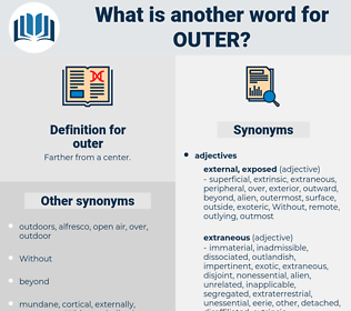 outer, synonym outer, another word for outer, words like outer, thesaurus outer
