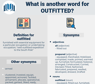 outfitted, synonym outfitted, another word for outfitted, words like outfitted, thesaurus outfitted