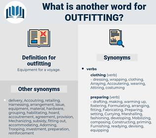 outfitting, synonym outfitting, another word for outfitting, words like outfitting, thesaurus outfitting