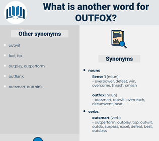 outfox, synonym outfox, another word for outfox, words like outfox, thesaurus outfox