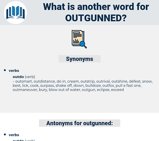 outgunned, synonym outgunned, another word for outgunned, words like outgunned, thesaurus outgunned