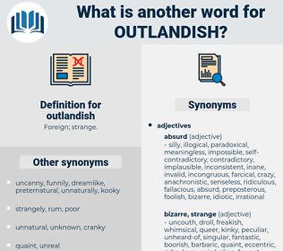 outlandish, synonym outlandish, another word for outlandish, words like outlandish, thesaurus outlandish