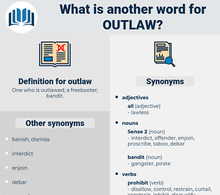 outlaw, synonym outlaw, another word for outlaw, words like outlaw, thesaurus outlaw