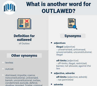 outlawed, synonym outlawed, another word for outlawed, words like outlawed, thesaurus outlawed
