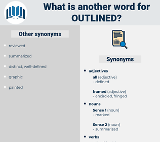 outlined, synonym outlined, another word for outlined, words like outlined, thesaurus outlined