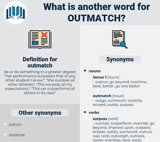 outmatch, synonym outmatch, another word for outmatch, words like outmatch, thesaurus outmatch