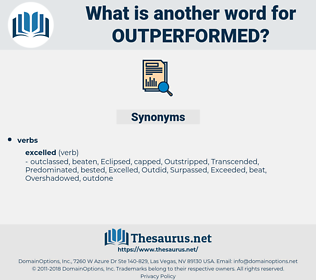outperformed, synonym outperformed, another word for outperformed, words like outperformed, thesaurus outperformed