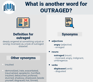 outraged, synonym outraged, another word for outraged, words like outraged, thesaurus outraged