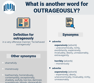 outrageously, synonym outrageously, another word for outrageously, words like outrageously, thesaurus outrageously