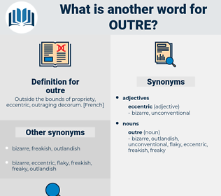 outre, synonym outre, another word for outre, words like outre, thesaurus outre