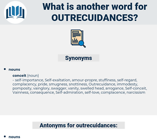 outrecuidances, synonym outrecuidances, another word for outrecuidances, words like outrecuidances, thesaurus outrecuidances