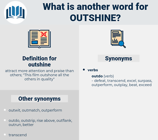 outshine, synonym outshine, another word for outshine, words like outshine, thesaurus outshine