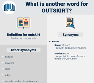outskirt, synonym outskirt, another word for outskirt, words like outskirt, thesaurus outskirt