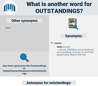 outstandings, synonym outstandings, another word for outstandings, words like outstandings, thesaurus outstandings