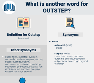 Outstep, synonym Outstep, another word for Outstep, words like Outstep, thesaurus Outstep
