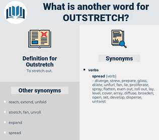Outstretch, synonym Outstretch, another word for Outstretch, words like Outstretch, thesaurus Outstretch