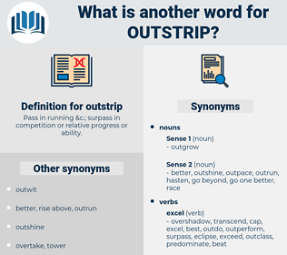 outstrip, synonym outstrip, another word for outstrip, words like outstrip, thesaurus outstrip