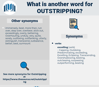 Outstripping, synonym Outstripping, another word for Outstripping, words like Outstripping, thesaurus Outstripping
