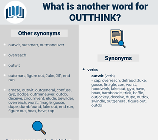 outthink, synonym outthink, another word for outthink, words like outthink, thesaurus outthink