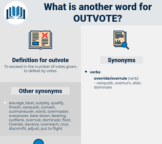 outvote, synonym outvote, another word for outvote, words like outvote, thesaurus outvote