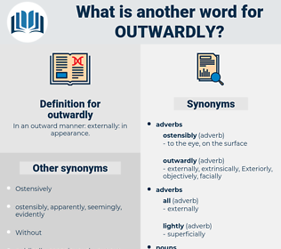 outwardly, synonym outwardly, another word for outwardly, words like outwardly, thesaurus outwardly