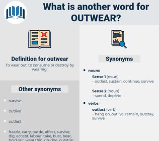outwear, synonym outwear, another word for outwear, words like outwear, thesaurus outwear