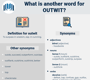 outwit, synonym outwit, another word for outwit, words like outwit, thesaurus outwit