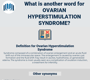 Synonyms For Ovarian Hyperstimulation Syndrome Thesaurus Net