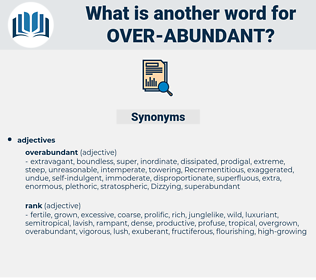 over abundant, synonym over abundant, another word for over abundant, words like over abundant, thesaurus over abundant