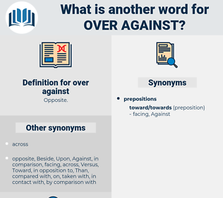 over against, synonym over against, another word for over against, words like over against, thesaurus over against