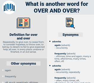 over and over, synonym over and over, another word for over and over, words like over and over, thesaurus over and over