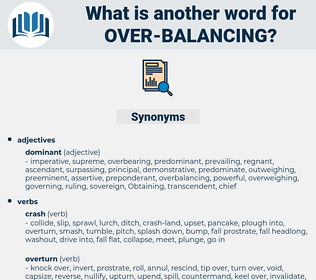 over-balancing, synonym over-balancing, another word for over-balancing, words like over-balancing, thesaurus over-balancing