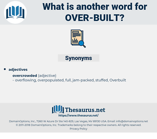 over built, synonym over built, another word for over built, words like over built, thesaurus over built