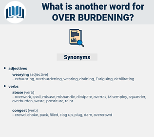 over burdening, synonym over burdening, another word for over burdening, words like over burdening, thesaurus over burdening