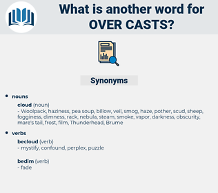 over casts, synonym over casts, another word for over casts, words like over casts, thesaurus over casts