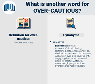 over-cautious, synonym over-cautious, another word for over-cautious, words like over-cautious, thesaurus over-cautious