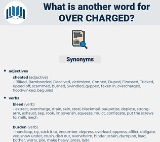 over charged, synonym over charged, another word for over charged, words like over charged, thesaurus over charged