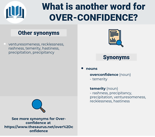 over-confidence, synonym over-confidence, another word for over-confidence, words like over-confidence, thesaurus over-confidence