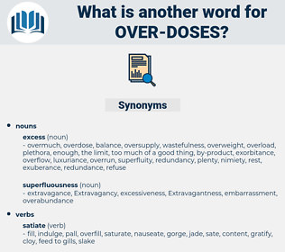over doses, synonym over doses, another word for over doses, words like over doses, thesaurus over doses