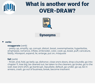 over draw, synonym over draw, another word for over draw, words like over draw, thesaurus over draw