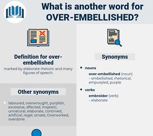 over-embellished, synonym over-embellished, another word for over-embellished, words like over-embellished, thesaurus over-embellished
