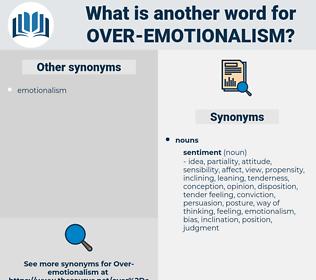 over-emotionalism, synonym over-emotionalism, another word for over-emotionalism, words like over-emotionalism, thesaurus over-emotionalism