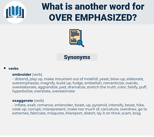 over-emphasized, synonym over-emphasized, another word for over-emphasized, words like over-emphasized, thesaurus over-emphasized