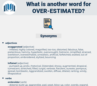 over estimated, synonym over estimated, another word for over estimated, words like over estimated, thesaurus over estimated